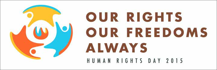 Our Rights. Our Freedoms. Always. Human Rights Day 2015