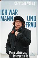 Christiane Völling: »Ich war Mann und Frau. Mein Leben als Intersexuelle.« Fackelträger Verlag, erscheint 25.08.2010