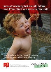 Stiftung Kinderschutz Schweiz, Mütter- und Väterberatung Schweiz (Hrg.): 'Sexualerziehung bei Kleinkindern und Prävention von sexueller Gewalt'